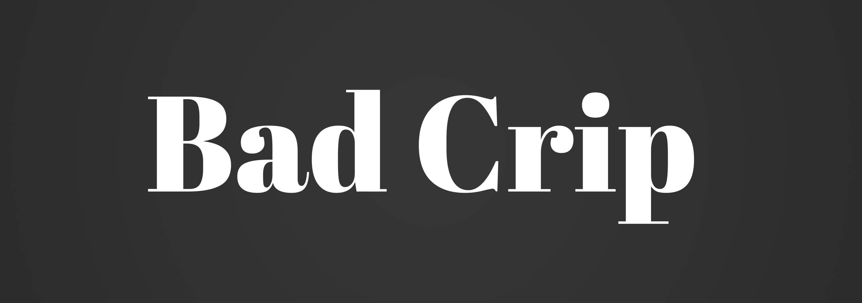 Bad Crip