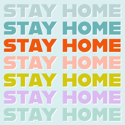 "Image Description: The words ""STAY HOME"" written seven times in shades of green, purple, red, and yellow on a pale mint background"